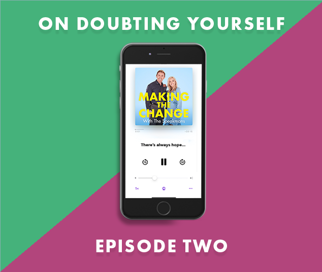 The Speakmans Making The Change Podcast Series 2 Episode 2